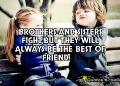 The 100 Greatest Brother Quotes And Sibling Sayings The famous quotes about brother: These quotes will tell you how brothers and sisters relationship and lo Brother N Sister Quotes, Marine Sister, Sister Quotes Funny, I Love My Brother, Funny Quotes, Quotes Quotes, Funny Memes, Whatsapp Status For Sister, Boy Best Friend