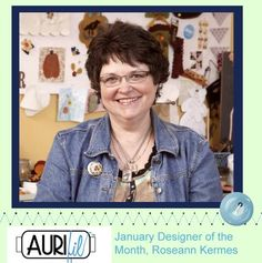 2012 aurifil designer roseann kermes.  This is one awesome lady.  Her store is in White Bear Lake, MN.  Rosebud Cottage!
