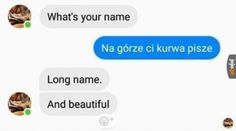 Funny Chat, Wtf Funny, Funny Texts, Funny Jokes, Polish Memes, Weekend Humor, Everything And Nothing, What Is Your Name, Quality Memes