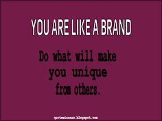 Success Quotes: Quote 7: You are like a brand