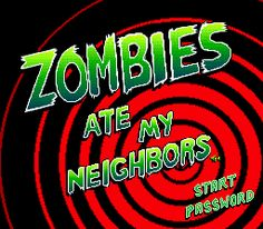 Zombies Ate My Neighbors