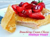 Six Sisters Puffy Strawberry Cream Cheese French Toast on MyRecipeMagic.com is perfect for Christmas morning.  #sixsistersstuff