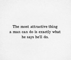 Most attractive thing a man can do Men Quotes, True Quotes, Words Quotes, Wise Words, Motivational Quotes, Inspirational Quotes, Sayings, Attraction Quotes, Relationship Quotes