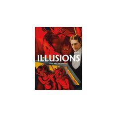 Illusions : The Art of Magic - Posters from the Golden Age of Magic (Hardcover) (Jacques Ayroles & David