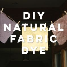 DIY Natural Fabric Dye                                                                                                                                                                                 More