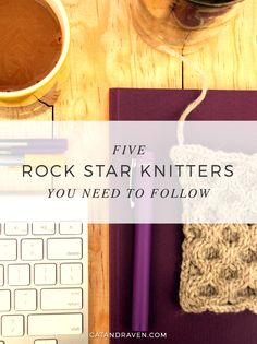 5 Rock Star Knitters you need to follow