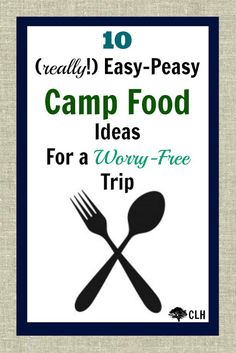 The Creek Line House: 10 Easy Camp Food Ideas
