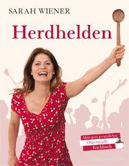 Kochbuch von Sarah Wiener: Herdhelden  – Mein ganz persönliches Österreich-Kochbuch