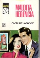 EDITORIAL BRUGUERA - COLECCION CAMELIA - Nº 724 - MALDITA HERENCIA - CLOTILDE MENDEZ
