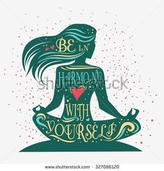 Be in harmony with yourself Fitness typographic poster Meditation girllotus pose Motivational and inspirational illustration Lettering For yoga studio or fitness club Kundalini Yoga, Yoga Meditation, Yin Yoga, Yoga Inspiration, Fitness Inspiration Quotes, Motivation Inspiration, Hata Yoga Asanas, Mary E Francis, Yoga Kunst