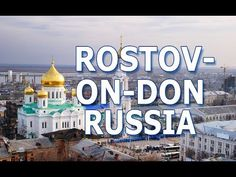 ROSTOV-ON-DON, RUSSIA. HISTORY, TOURISM, ECONOMY, SPORTS ETC Rostov On Don, Taj Mahal, Russia, Tourism, History, World, Sports, Youtube, Travel