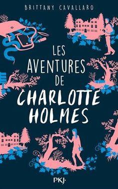 1. Les Aventures de Charlotte Holmes de Brittany CAVALLARO https://www.amazon.fr/dp/2266263498/ref=cm_sw_r_pi_dp_x_-bidzbRNP8WCY