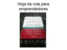 hoja-de-ruta-para-emprendedores-12665958 by Agustín Medina via Slideshare