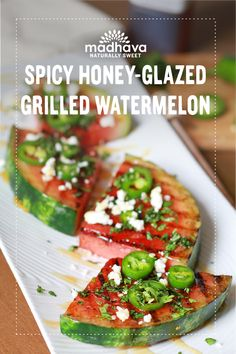 SPICY HONEY-GLAZED GRILLED WATERMELON WITH JALAPEÑO AND FETA Enjoy the fresh, crisp sweetness of watermelon, a summertime favorite, in this simple recipe! Watermelon is an excellent choice for staying hydrated on those hot summer days, and while this juicy melon is delicious on its own, when you toss watermelon wedges on the grill until caramelized, then drizzle with Madhava Natural Sweeteners Ambrosia Honey, you'll create a flavor fusion that'll send you straight to tastebud heaven.