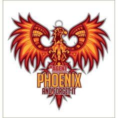 Phoenix & Forget It!