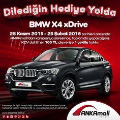 Dilediğin Hediye Yolda! BMW X4 xDrive 25 Kasım 2015 - 25 Şubat 2016 tarihleri arasında #ANKAmall'dan kampanya süresince, toplamda yapacağınız KDV dahil her 100 TL alışverişe 1 çekiliş hakkı.