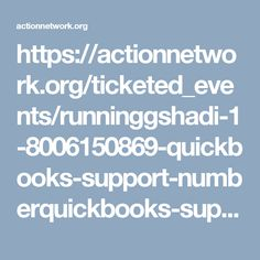 https://actionnetwork.org/ticketed_events/runninggshadi-1-8006150869-quickbooks-support-numberquickbooks-support-phone-number-2