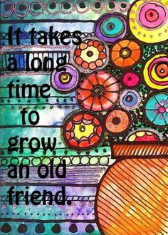 Friend quote via Carol's Country Sunshine on Facebook