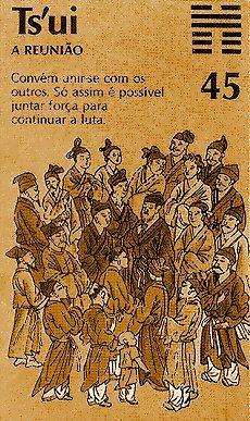 """El hexagrama 45 es llamado 萃 (ts'ui), """"La Reunión""""."""
