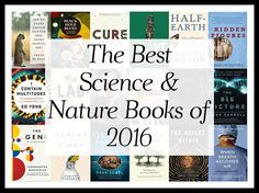 """What are the best Science and Nature Books of 2016?"" We aggregated 46 year-end lists and ranked the 363 unique titles by how many times they appeared!"