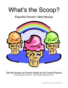 French I Verb Review:  Verbs as Ice Cream.  Creative way to review regular and irregular verbs & level I tenses.  $3.75
