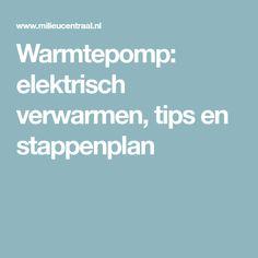 Warmtepomp: elektrisch verwarmen, tips en stappenplan