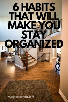 Struggling to keep your home clean and organized?  I've got you!  Keep reading for the 6 habits that will help you keep your home clean and organized.  #organizedhome #habits #organized
