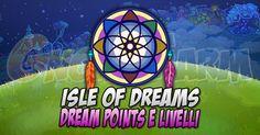 Isle of Dreams: Dream Points e Livelli tempo stimato per la lettura di questo articolo 3 minuti  I puntiper avanzare di livello nella Isle of Dreams si chiamano DreamPoints!  Otterremo DreamPointssvolgendo la normale attività in Farm e saremo avvisati da un popup ad ogni passaggio di livello!  A ogni livello otterremo un premio nuovo (consumabili e materiali):  Livello 2 -> Turbo Charger  Livello 3 -> Small Can of Fuel  Livello 4 -> Unwither  Livello 5 -> 1 Evenfall Bauble  Livello 6 -> 1…