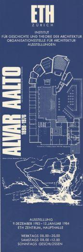 Alvar Aalto. Institut für Geschichte und Theorie der Architektur, Zürich. 9.12.1983-12.1.1984.