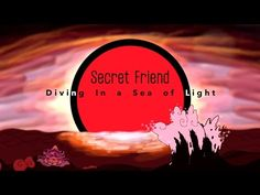 Secret Friend - Diving In A Sea Of Light (Official Video) - YouTube