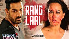 RANG LAAL Lyrics - Force 2   John Abraham, Sonakshi Sinha   Dev Negi   Lyrimint.com