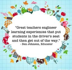 """Great teachers engineer learning experiences that put students in the driver's seat and then get out of the way"" Ben Johnson Teaching Philosophy Statement, Philosophy Of Education Examples, Teaching Philosophy Examples, Best Teacher Quotes, Teacher Sayings, Teacher Inspiration, Education Quotes For Teachers, School Classroom, Classroom Ideas"