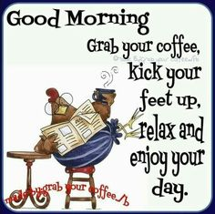What is happening on this great Sunday? Grab your coffee and chill today! Sunday is time to rest and relax! Good Morning Posters, Good Morning Funny, Good Morning Greetings, Good Morning Good Night, Morning Humor, Good Morning Quotes, Morning Images, Sunday Coffee, Good Morning Coffee