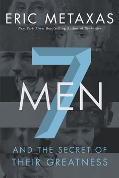 7 Men, by Eric Metaxas | Book Review | Blog of Manly
