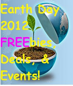 Earth Day 2012 FREEbies, Deals & Events!