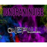 OnePull by IgnorantNoise on SoundCloud