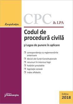 Codul de procedura civila si Legea de punere in aplicare - Actualizat 8 martie 2018