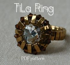 Beaded Ring Tutorial - Tila Ring - Half Tila Ring Pattern Half tila beads, Bronze; Miyuki 15/0 seed beads, Bronze; Swarovski 3mm bicones, Smoked Topaz; Swarovski 16mm rivoli, Crystal;