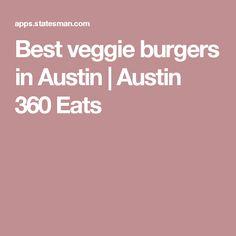 Best veggie burgers in Austin | Austin 360 Eats