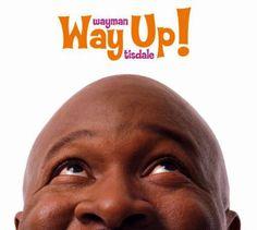 Wayman Tisdale - Way Up!