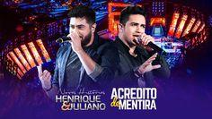 Henrique e Juliano - Acredito de Mentira - DVD Novas Histórias - Ao vivo...
