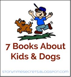 Story Time Secrets: 7 Books About Kids & Dogs