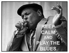 Keep Calm and Play the Blues - Keith Dunn