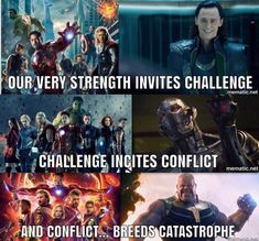 With each threat they face a new one always pops up each one worse than the last. But no matter what the Avengers will always fight. For humanity. For the world. For the universe if need be.