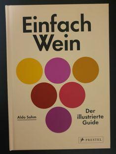 """""""Einfach Wein"""" - Der illustrierte Guide. Kurz: sehr empfehlenswert. Geschrieben wurde das Buch von Aldo Sohm. Und der versteht etwas vom Thema Wein. Aldo Sohm ist gebürtiger Tiroler und hat schon einige Auszeichnungen gesammelt. Er wurde vier mal zum besten Sommelier Östereichs, einmal zum besten Sommelier Amerikas und dann auch noch zum Sommelier-Weltmeister gekürt. Sohm hat also einiges an Wein-Wissen gesammelt. Un #Beschreibung #buch #BuchRezension #EinfachWein #Weinbuch"""