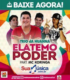 TRIO DA HUANNA PARTICIPACAO MC KORINGA http://www.suamusica.com.br/?cd=273598