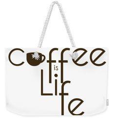 """Coffee Is Life #3 Weekender Tote Bag (24"""" x 16"""") by Nola Lee Kelsey.  The tote…"""