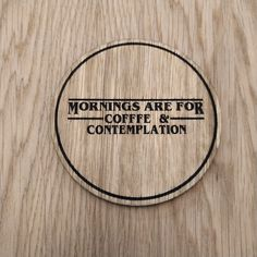 Laser cut wooden coaster. Stranger Things Hopper coffee quote