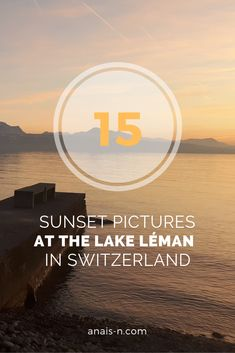 15 sunset pictures at the lake Léman in Switzerland