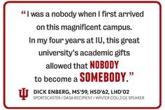 IU Alumni Association: Quote by legendary sportscaster and IU alumnus Dick Enberg.